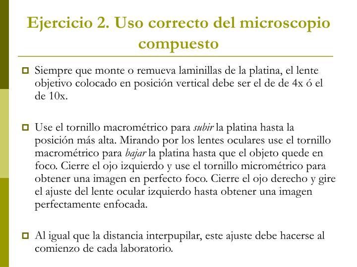 Ejercicio 2. Uso correcto del microscopio compuesto