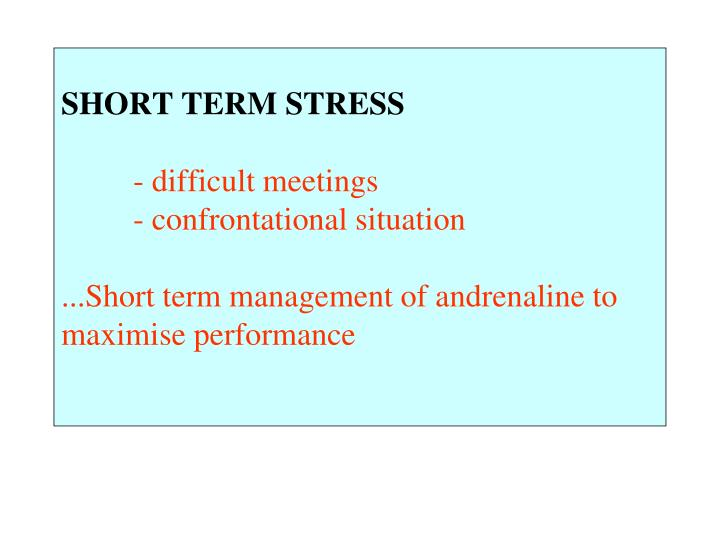 SHORT TERM STRESS