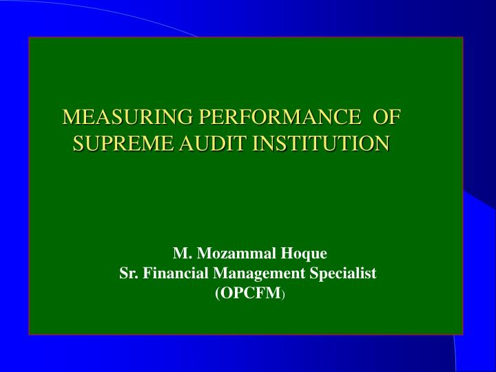 MEASURING PERFORMANCE  OF SUPREME AUDIT INSTITUTION