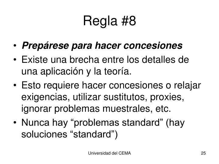 Regla #8