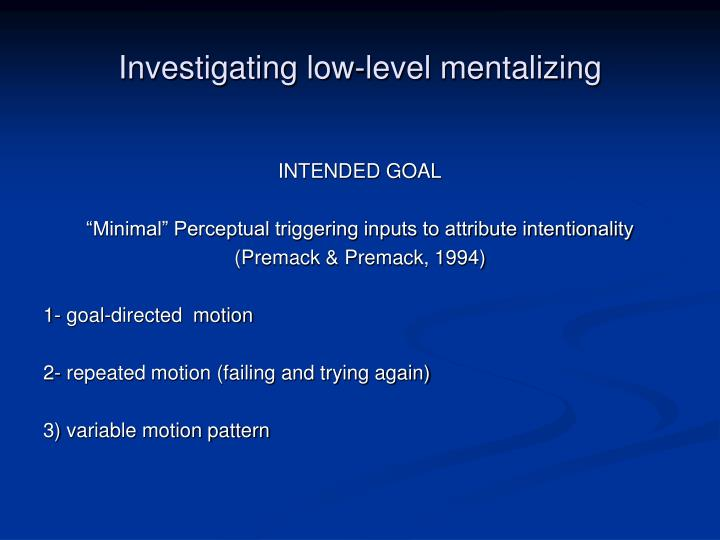 Investigating low-level mentalizing