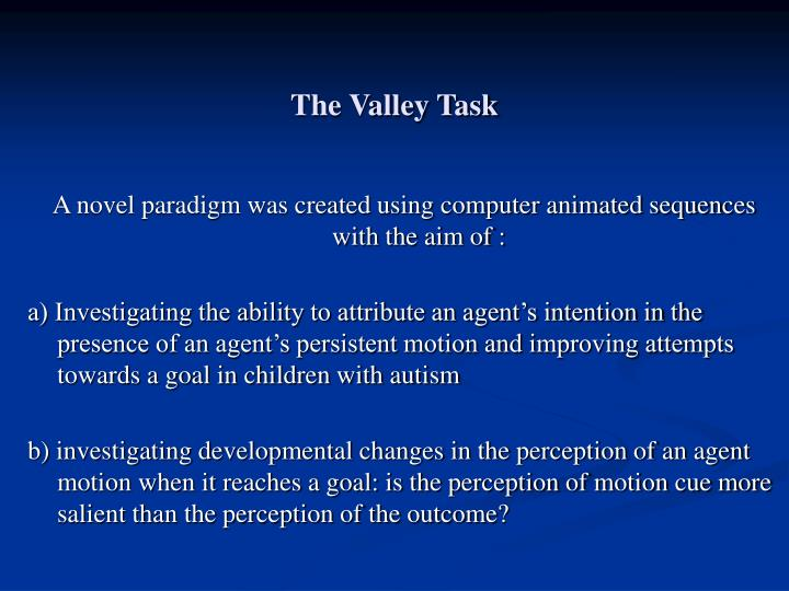 The Valley Task