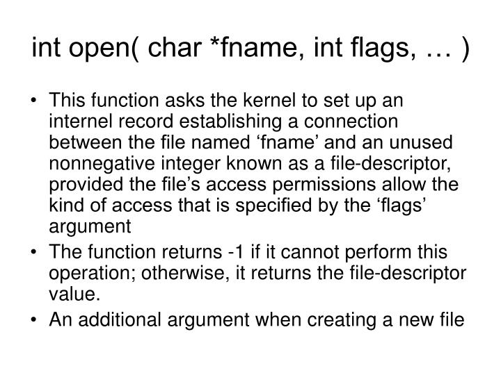 int open( char *fname, int flags, … )