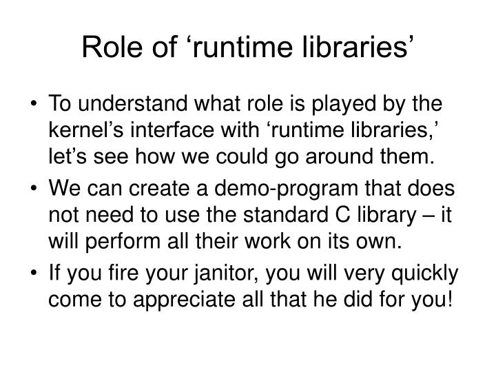Role of 'runtime libraries'