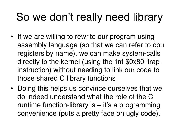 So we don't really need library