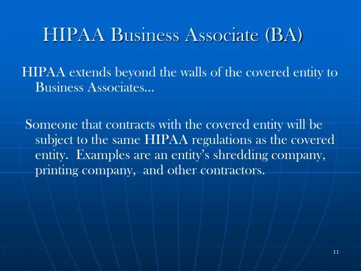 HIPAA Business Associate (BA)