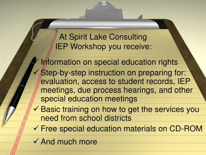 At spirit lake consulting iep workshop you receive