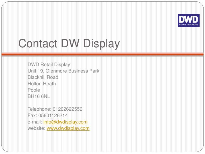 Contact DW Display