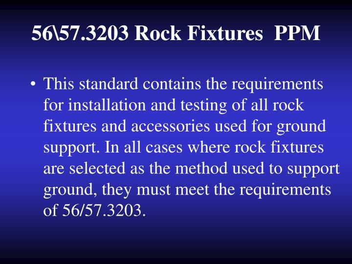 56\57.3203 Rock Fixtures  PPM