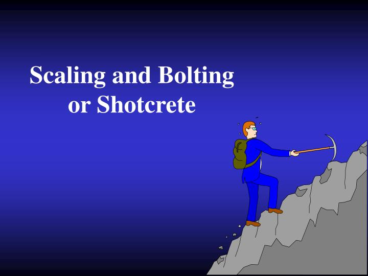 Scaling and Bolting