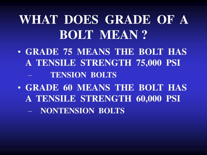 WHAT  DOES  GRADE  OF  A  BOLT  MEAN ?