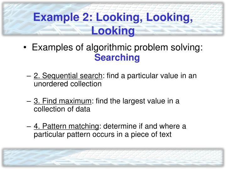 Example 2: Looking, Looking, Looking