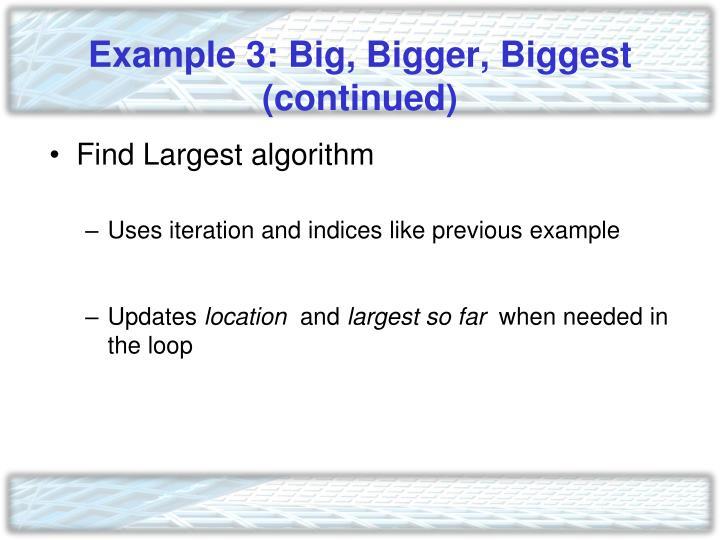 Example 3: Big, Bigger, Biggest (continued)