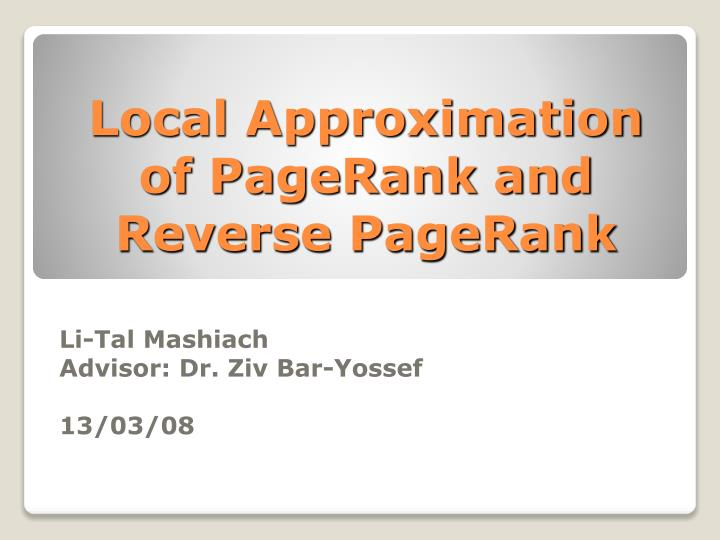 Local Approximation of PageRank and