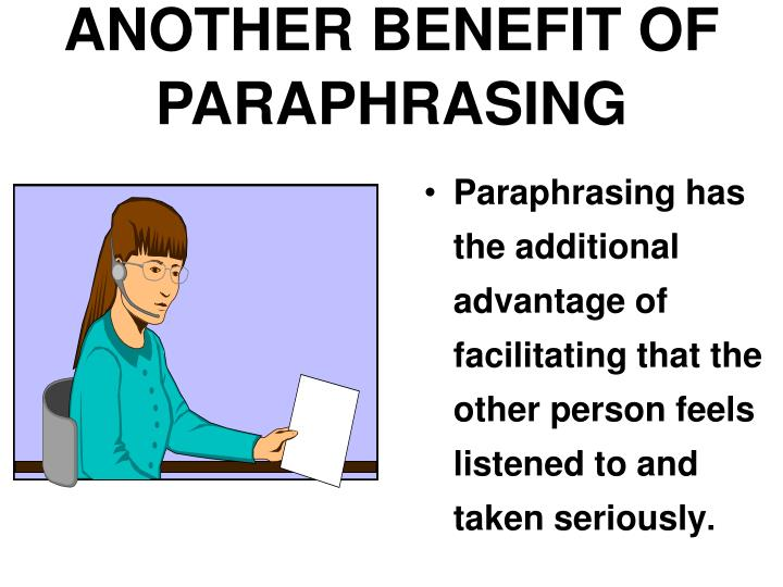 ANOTHER BENEFIT OF PARAPHRASING