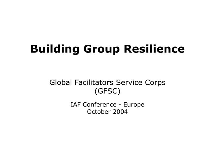Building Group Resilience