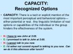 capacity recognized options