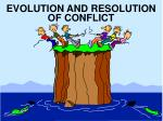 evolution and resolution of conflict