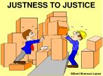 justness to justice