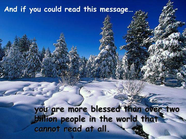 And if you could read this message…