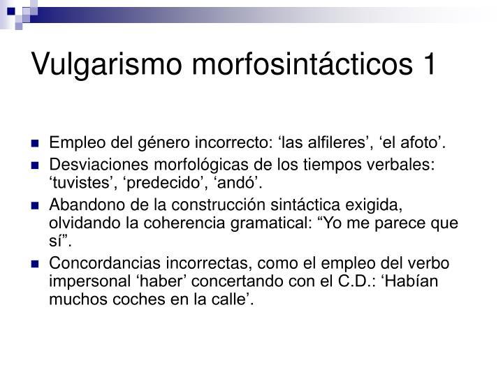 Vulgarismo morfosintácticos 1