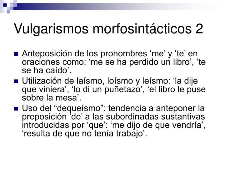Vulgarismos morfosintácticos 2