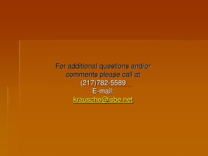 For additional questions and/or comments please call at