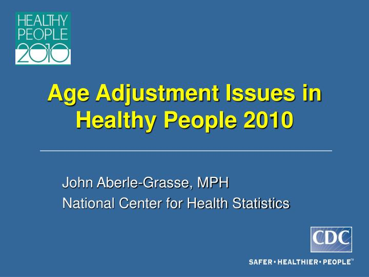 Age adjustment issues in healthy people 2010