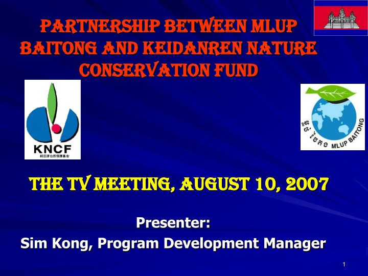 PARTNERSHIP BETWEEN MLUP BAITONG AND KEIDANREN NATURE CONSERVATION FUND
