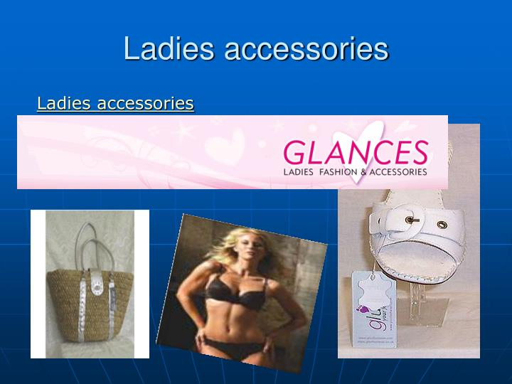 Ladies accessories