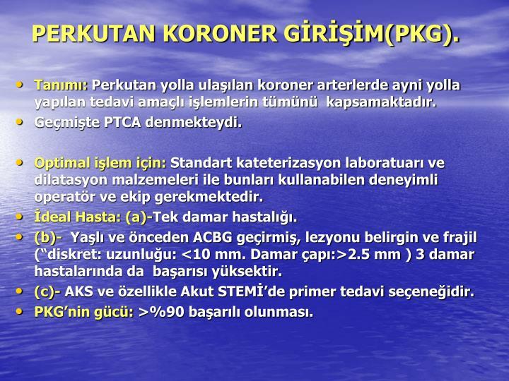 PERKUTAN KORONER GİRİŞİM(PKG).