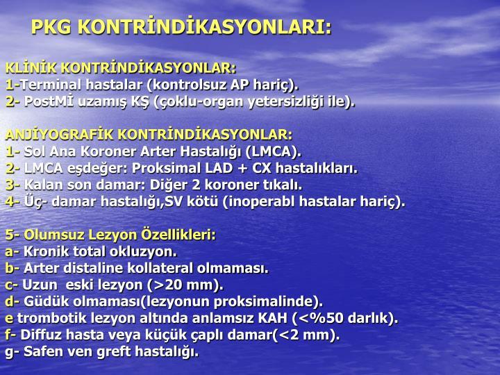 PKG KONTRİNDİKASYONLARI: