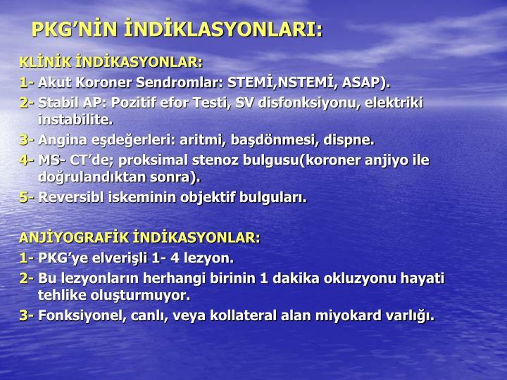 PKG'NİN İNDİKLASYONLARI: