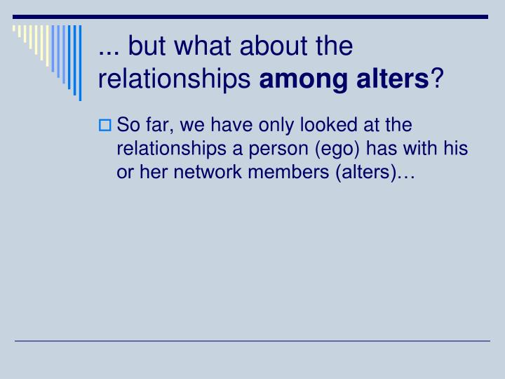 ... but what about the relationships