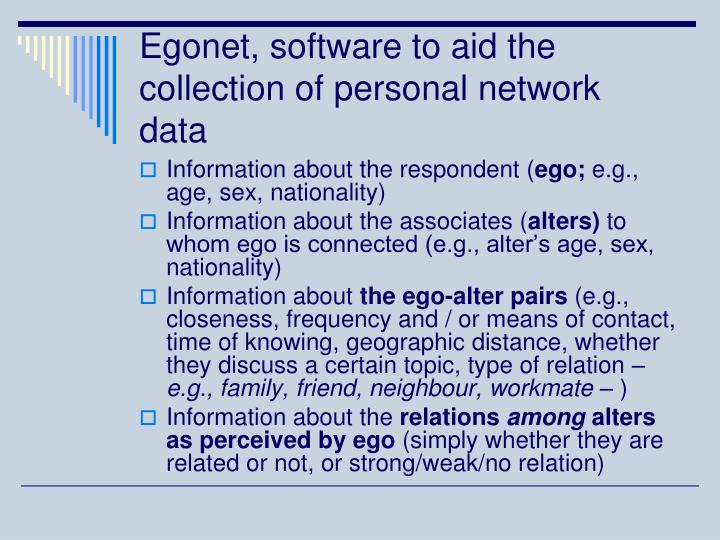 Egonet, software to aid the collection of personal network data