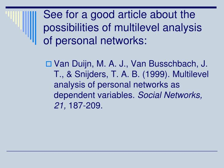 See for a good article about the possibilities of multilevel analysis of personal networks: