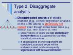 type 2 disaggregate analysis