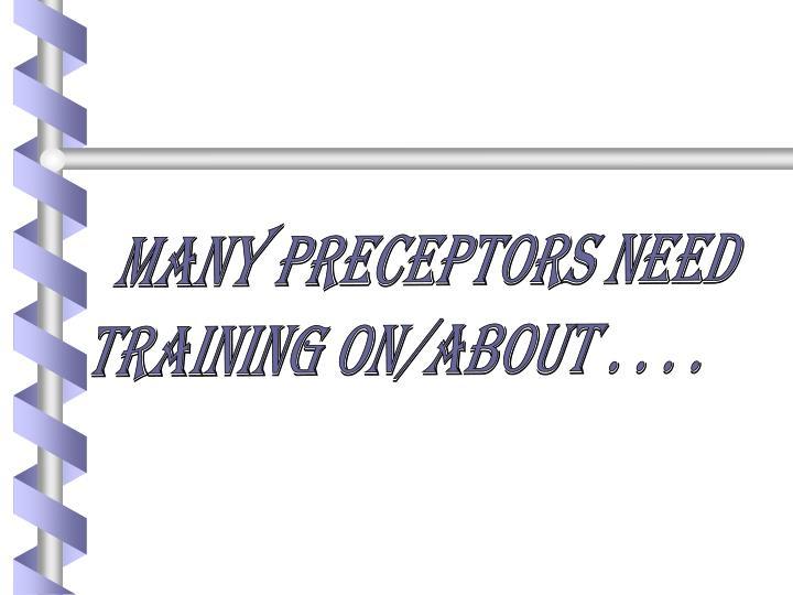 Many Preceptors need