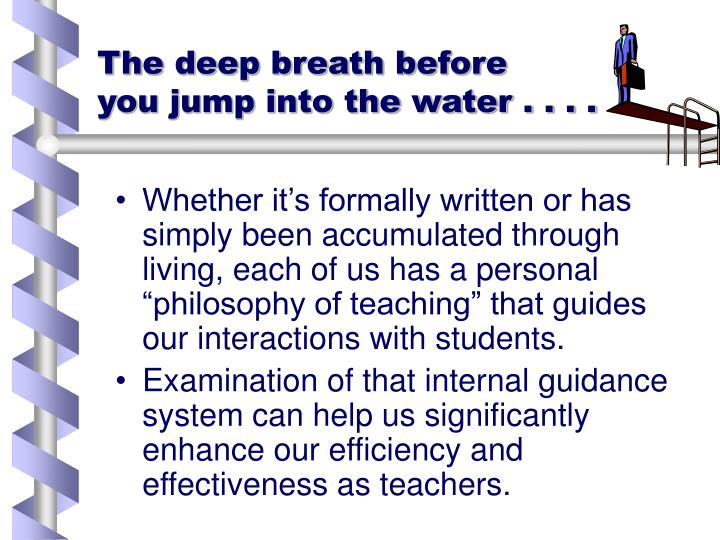 The deep breath before            you jump into the water . . . .