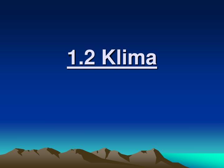 1.2 Klima
