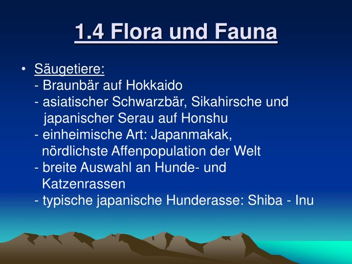 1.4 Flora und Fauna