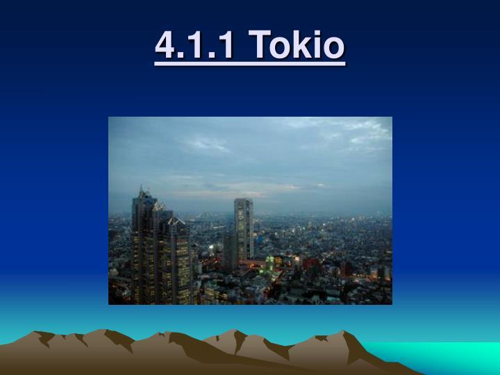 4.1.1 Tokio