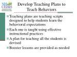 develop teaching plans to teach behaviors