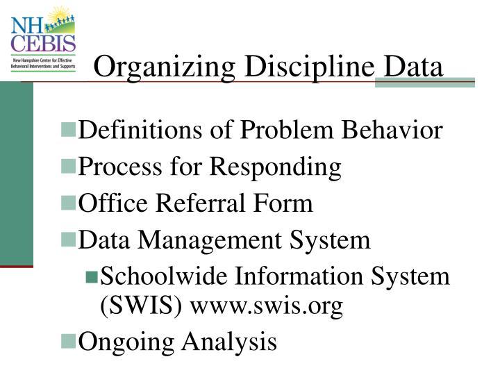 Organizing Discipline Data