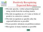 positively recognizing expected behaviors