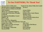 to our partners we thank you