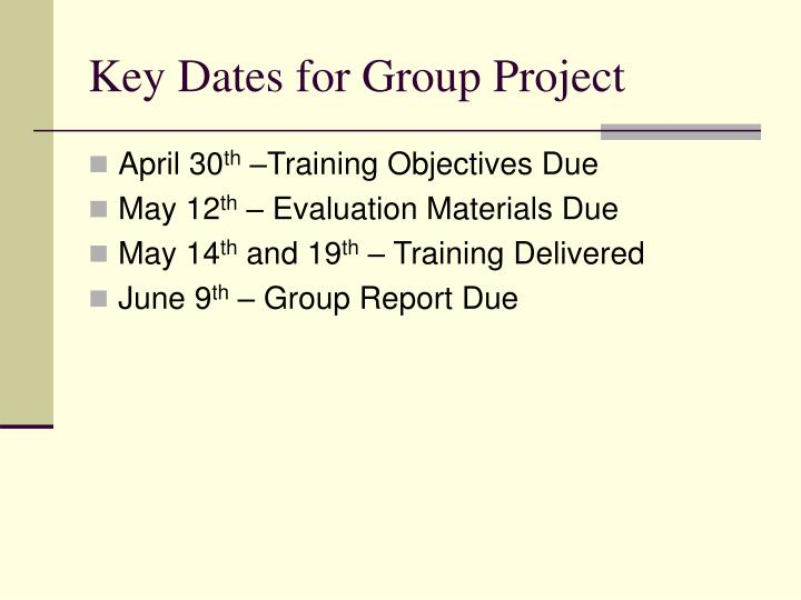 Key Dates for Group Project