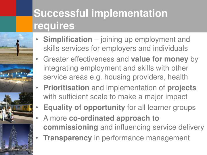 Successful implementation requires