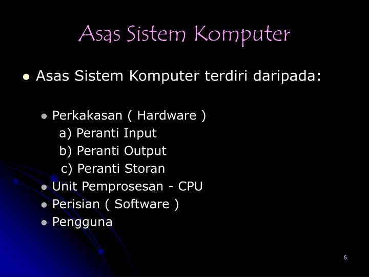 Asas Sistem Komputer
