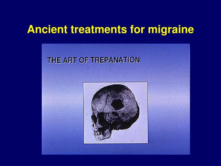 Ancient treatments for migraine